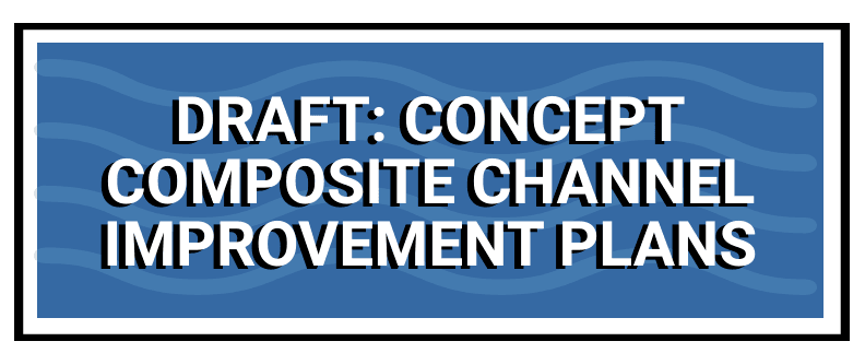 Draft Concept Composite Channel Improvement Plans